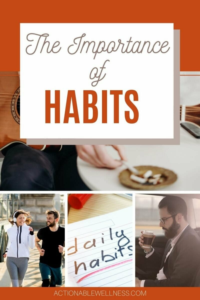 Why do your habits matter? The things you do over and over again form your life. The importance of habits might be more than it seems.