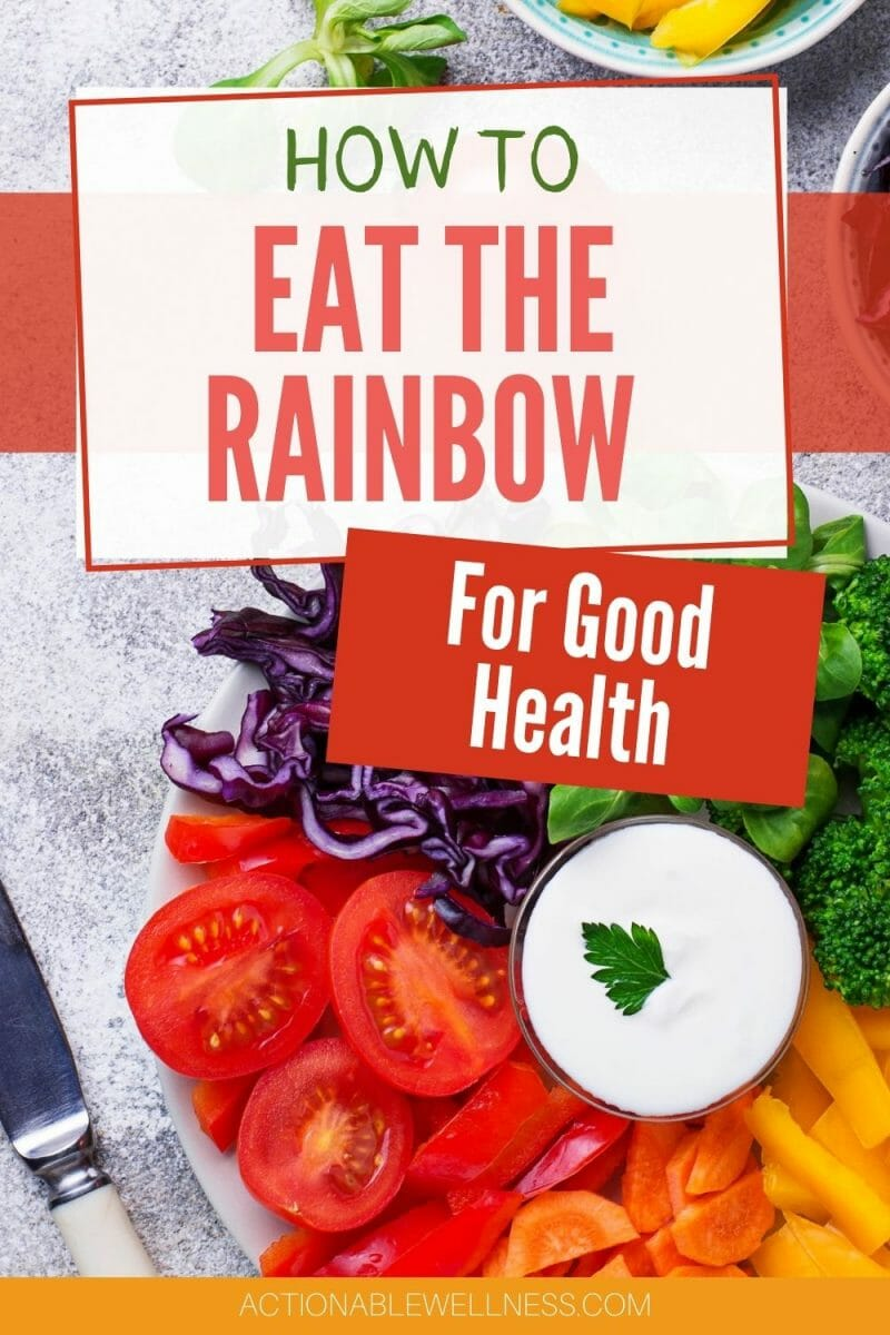 Eating the rainbow every day is a great way to remember to get a variety of nutrients in your diet. We can all eat the rainbow for good health.