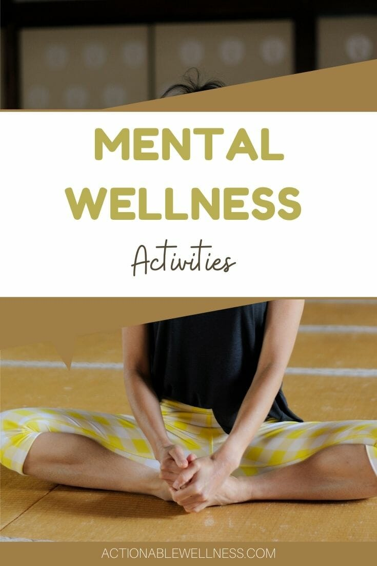 Mental wellness is a very important part of the wellness wheel and one you must address to have success on your fitness journey. These mental wellness activities can help you live a more balanced life.